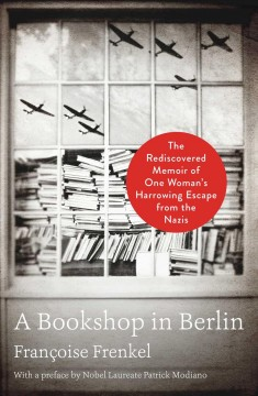 Bookshop in Berlin : The Rediscovered Memoir of One Woman's Harrowing Escape from the Nazis