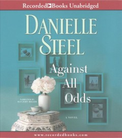 Against all odds : a novel / Danielle Steel. - Danielle Steel.