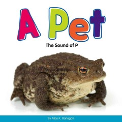 A pet : the sound of P / by Alice K. Flanagan.