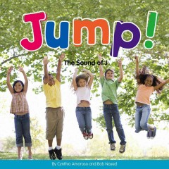 Jump! : the sound of J / by Cynthia Amoroso and Bob Noyed.