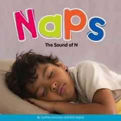 Naps : the sound of N / by Cynthia Amoroso and Bob Noyed.