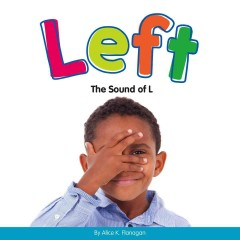 Left : the sound of L / by Alice K. Flanagan.