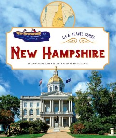New Hampshire /  by Ann Heinrichs ; illustrated by Matt Kania.