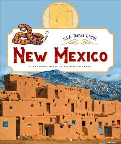 New Mexico /  by Ann Heinrichs ; illustrated by Matt Kania. - by Ann Heinrichs ; illustrated by Matt Kania.
