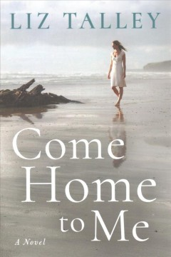 Come home to me /  Liz Talley. - Liz Talley.