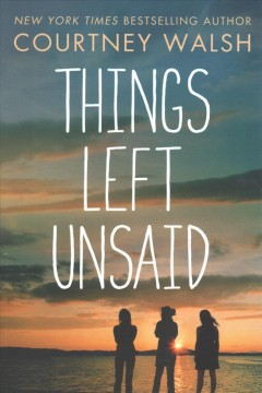 Things left unsaid /  Courtney Walsh. - Courtney Walsh.