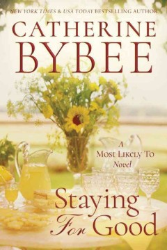 Staying for good /  Catherine Bybee.