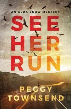 See her run /  Peggy Townsend. - Peggy Townsend.