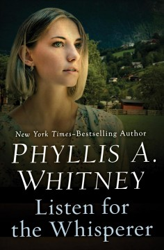 Listen for the whisperer /  Phyllis A. Whitney. - Phyllis A. Whitney.