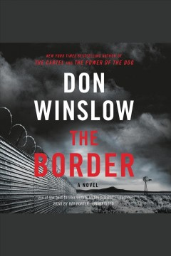 The border /  Don Winslow. - Don Winslow.