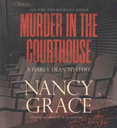 Murder in the courthouse /  by Nancy Grace. - by Nancy Grace.