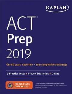 Kaplan ACT Prep 2019 : 3 Practice Tests + Proven Strategies + Online