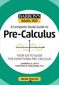 Barron's Math 360 : A Complete Study Guide to Pre-Calculus: Your Go-To Guide for Everything Pre-Calculus