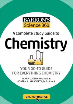 Barron's Science 360 : A Complete Study Guide to Chemistry: Your Go-To Guide For Everything Chemistry