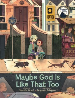 Maybe God is like that too /  written by Jennifer Grant ; illustrated by Benjamin Schipper. - written by Jennifer Grant ; illustrated by Benjamin Schipper.