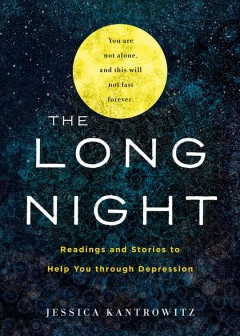 Long Night : Readings and Stories to Help You Through Depression