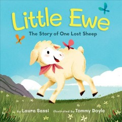 Little Ewe : The Story of One Lost Sheep