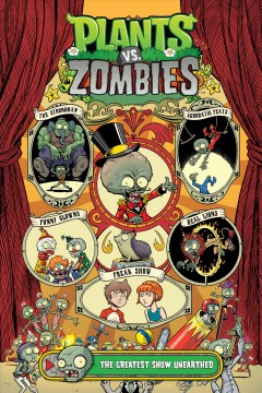 Plants Vs. Zombies : The Greatest Show Unearthed