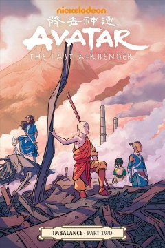 Avatar : the last airbender. script, Faith Erin Hicks ; art, Peter Wartman ; colors, Adele Matera ; lettering, Richard Starkings & Comicraft's Jimmy Betancourt.