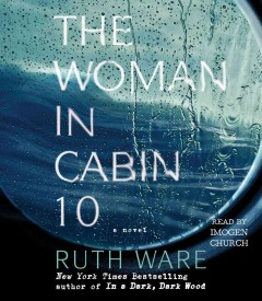 The woman in cabin 10 : a novel / Ruth Ware.