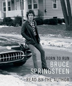 Born to run /  Bruce Springsteen. - Bruce Springsteen.