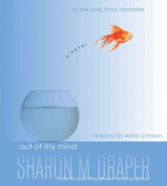 Out of my mind : a novel / Sharon M. Draper. - Sharon M. Draper.