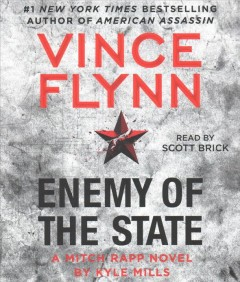 Enemy of the state : a Mitch Rapp novel / Vince Flynn by Kyle Mills. - Vince Flynn by Kyle Mills.