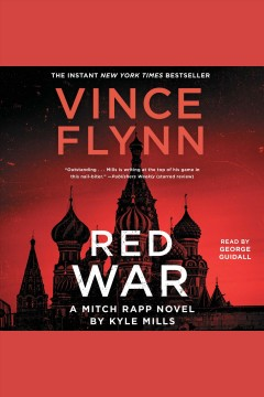 Red war : a Mitch Rapp novel / by Kyle Mills. - by Kyle Mills.