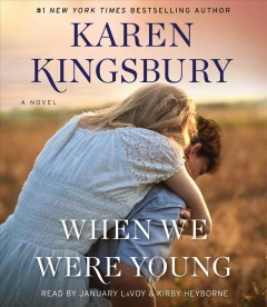 When we were young /  by Karen Kingsbury.