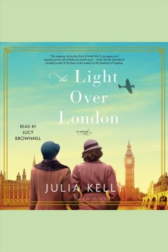 The light over London /  Julia Kelly. - Julia Kelly.