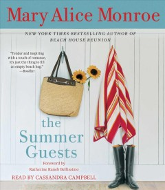 The summer guests /  Mary Alice Monroe ; foreword by Katherine Kaneb Bellissimo. - Mary Alice Monroe ; foreword by Katherine Kaneb Bellissimo.