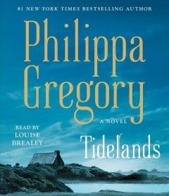 Tidelands : a novel / Philippa Gregory. - Philippa Gregory.