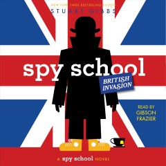 Spy School British Invasion A Spy School Novel :