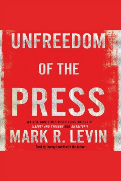 Unfreedom of the press /  Mark R. Levin. - Mark R. Levin.