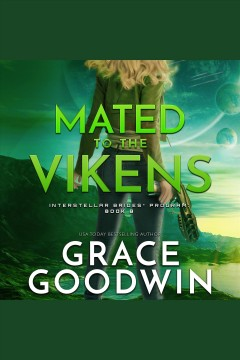 Mated to the Vikens /  Grace Goodwin. - Grace Goodwin.