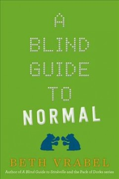 A blind guide to normal /  Beth Vrabel.