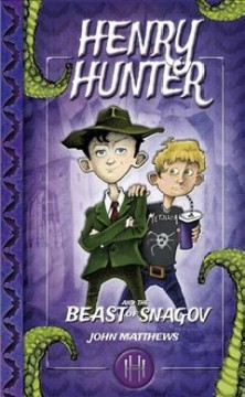 Henry Hunter and the Beast of Snagov /  John Matthews ; illustrations by Nick Tankard. - John Matthews ; illustrations by Nick Tankard.