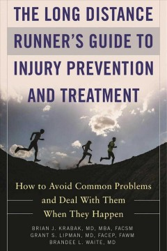 Long Distance Runner's Guide to Injury Prevention and Treatment : How to Avoid Common Problems and Deal With Them When They Happen