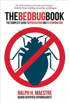 Bed Bug Book : The Complete Guide to Prevention and Extermination