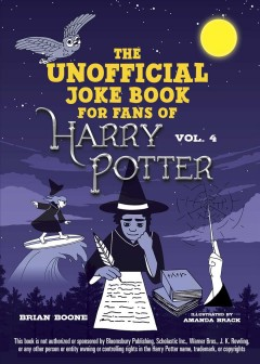 The unofficial Harry Potter joke book : raucous jokes and riddikulus riddles for Ravenclaw / Brian Boone ; illustrated by Amanda Brack. - Brian Boone ; illustrated by Amanda Brack.