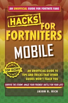 Fortnite Battle Royale Hacks for Mobile : An Unofficial Guide to Tips and Tricks That Other Guides Won't Teach You