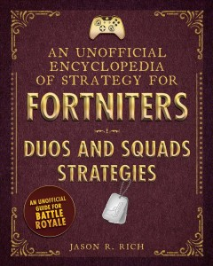 Unofficial Encyclopedia of Strategy for Fortniters : Duos and Squads Strategies