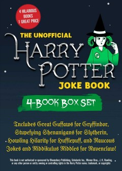 Unofficial Harry Potter Joke Book : Includes Great Guffaws for Gryffindor, Stupefying Shenanigans for Slytherin, Howling Hilarity for Hufflepuff, Andraucous Jokes and Riddikulus Riddles for Ravenclaw!