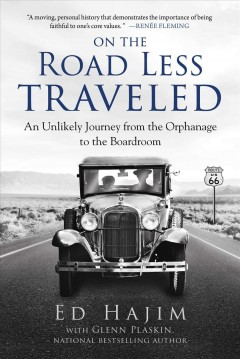 On the Road Less Traveled : An Unlikely Journey from the Orphanage to the Boardroom