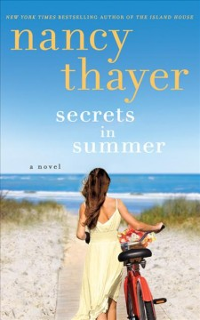 Secrets in summer : a novel / Nancy Thayer. - Nancy Thayer.