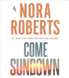 Come sundown /  Nora Roberts. - Nora Roberts.