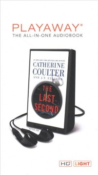 The last second : a Brit in the FBI thriller / Catherine Coulter ; and J.T. Ellison. - Catherine Coulter ; and J.T. Ellison.