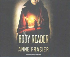 The body reader /  Anne Frasier.