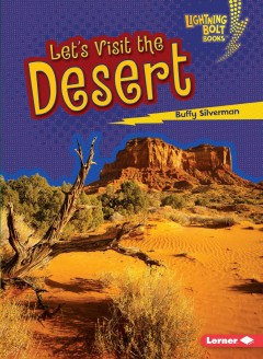 Let's visit the desert /  by Buffy Silverman.
