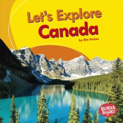 Let's explore Canada /  by Elle Parkes. - by Elle Parkes.